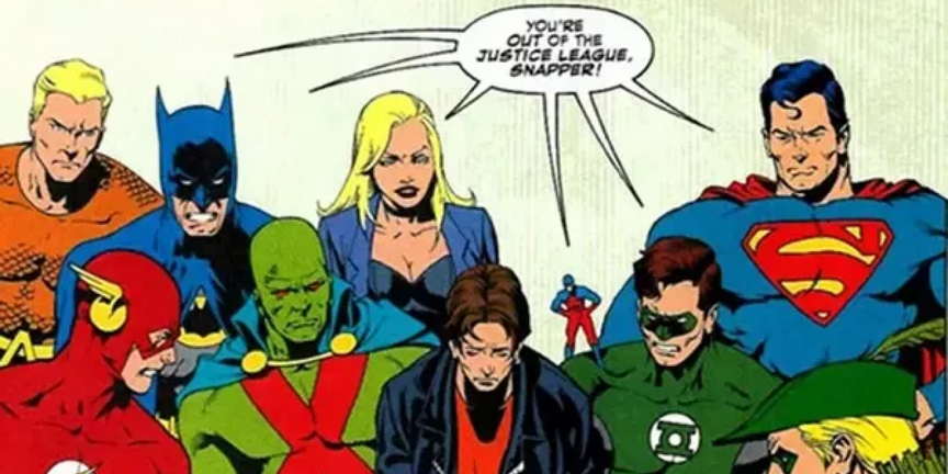 """""""You are out of the Justice League Snapper!"""""""