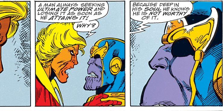Adam Warlock reveals in Infinity Gauntlet that Thanos doesn't believe in himself that he's worthy of winning.