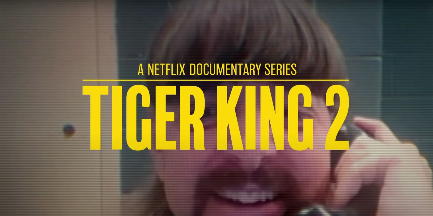 Tiger King Sequel Series Is Arriving on Netflix in 2021